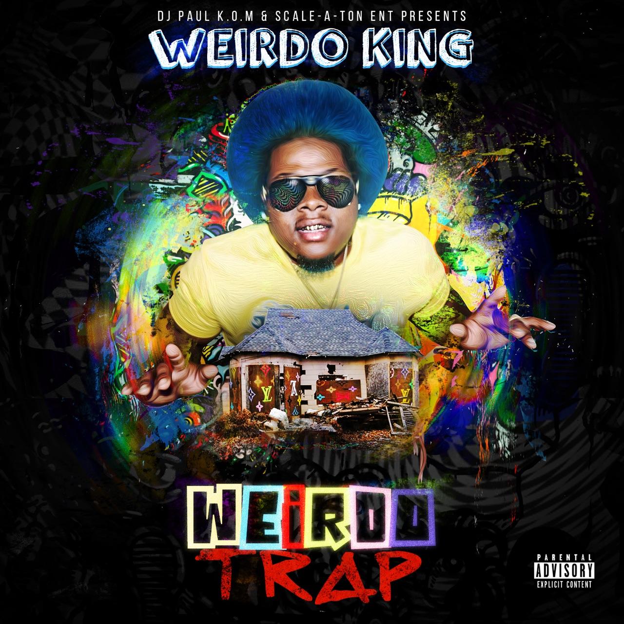 New Mixtape: Weirdo King (@WeirdoKingTweet) - Weirdo Trap ...